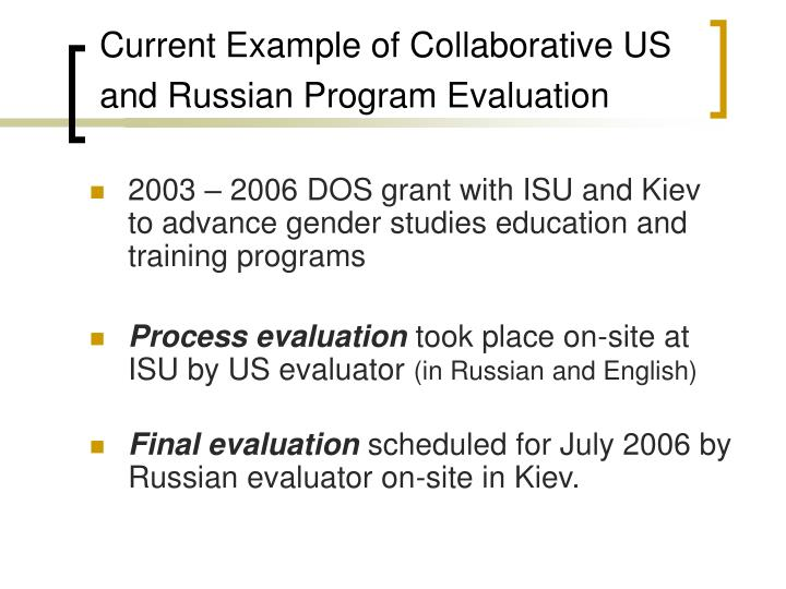 Current Example of Collaborative US      and Russian Program Evaluation