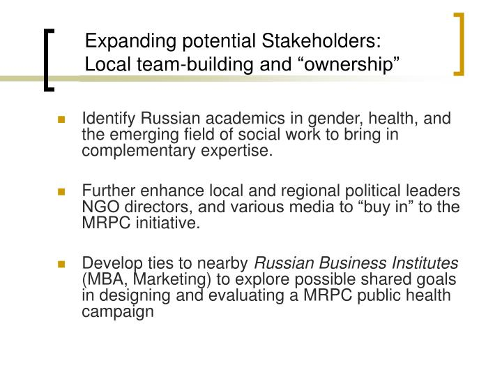 Expanding potential stakeholders local team building and ownership