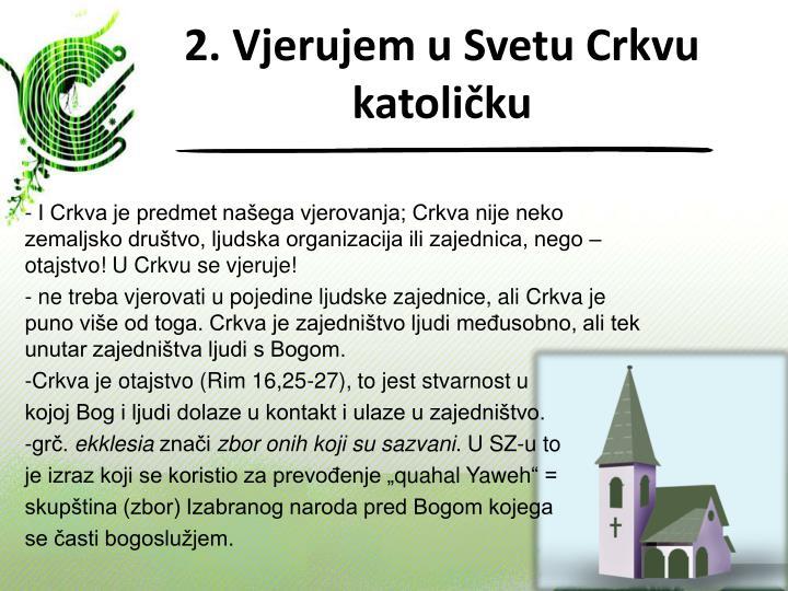 2. Vjerujem u Svetu Crkvu katoličku