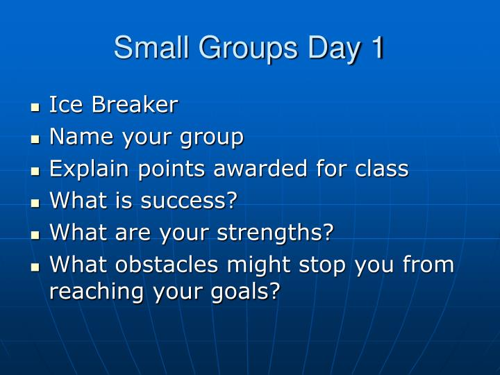 Small Groups Day 1