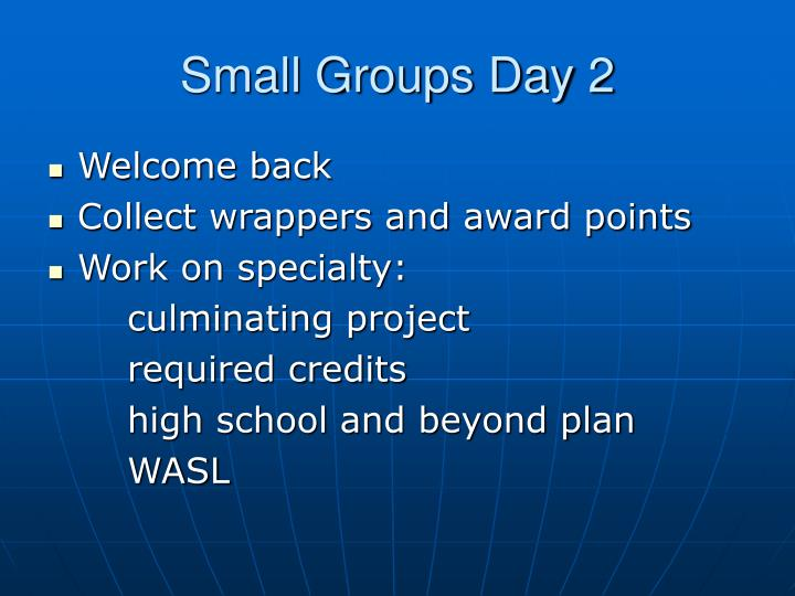 Small Groups Day 2