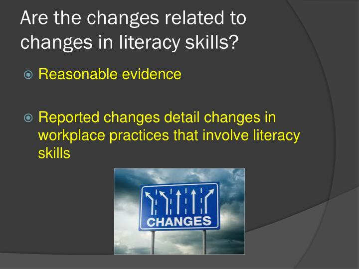 Are the changes related to changes in literacy skills?