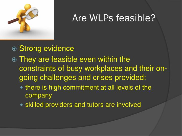 Are WLPs feasible?