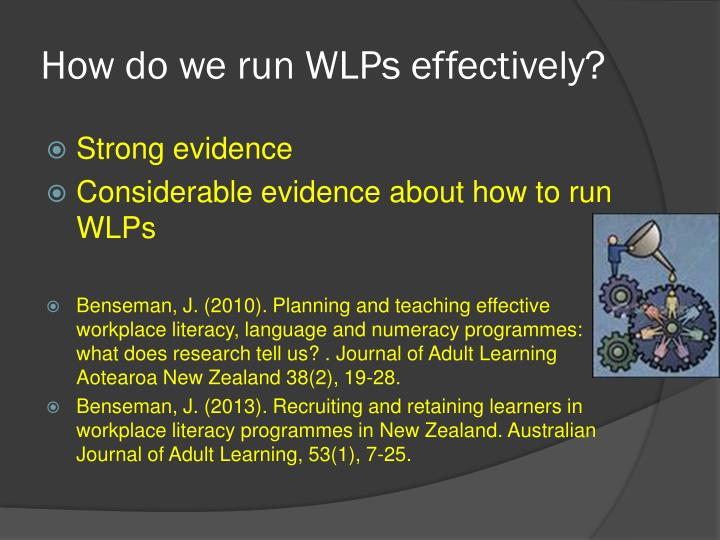 How do we run WLPs effectively?