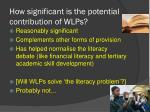how significant is the potential contribution of wlps