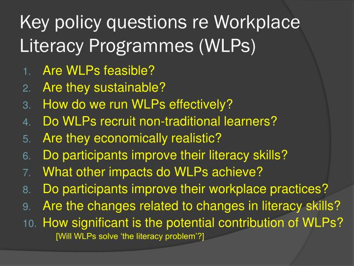 Key policy questions re Workplace Literacy Programmes (WLPs)