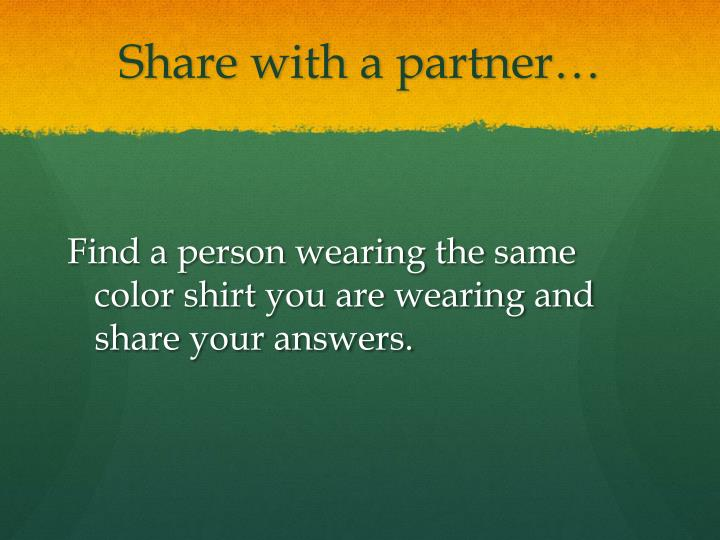 Share with a partner…