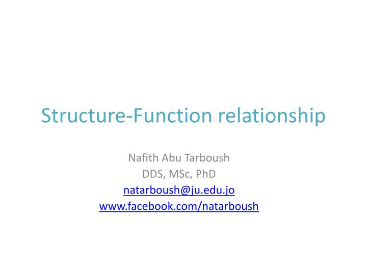 the structure and function relationships of Structure-functionrelationship thecost-to-benefit relationship: important principle ofstructure-function relationship in bi-.