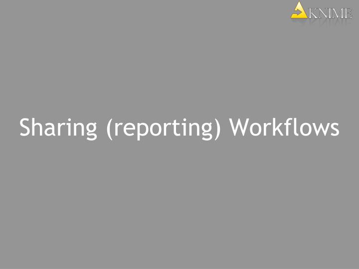 Sharing (reporting) Workflows