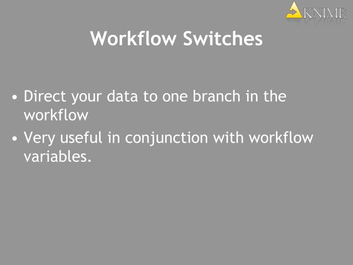Workflow Switches