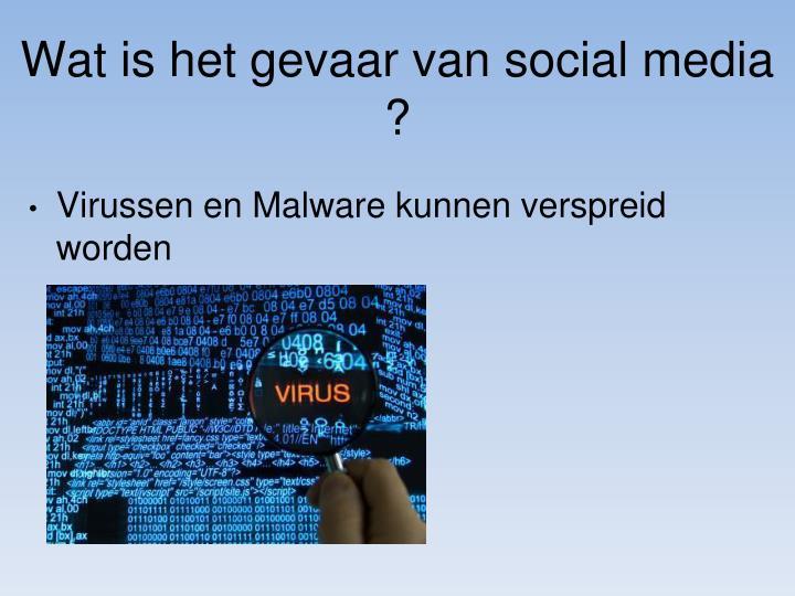 Wat is het gevaar van social media ?
