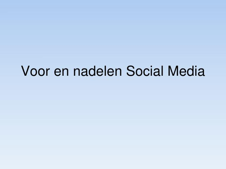 Voor en nadelen Social Media