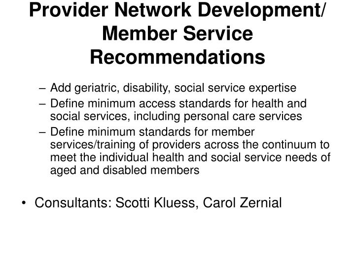 Provider Network Development/ Member Service Recommendations