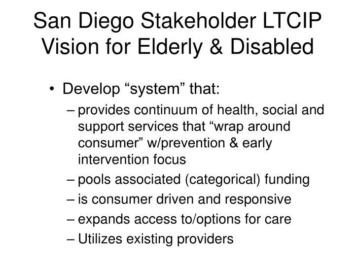 San Diego Stakeholder LTCIP Vision for Elderly & Disabled