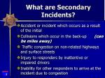 what are secondary incidents