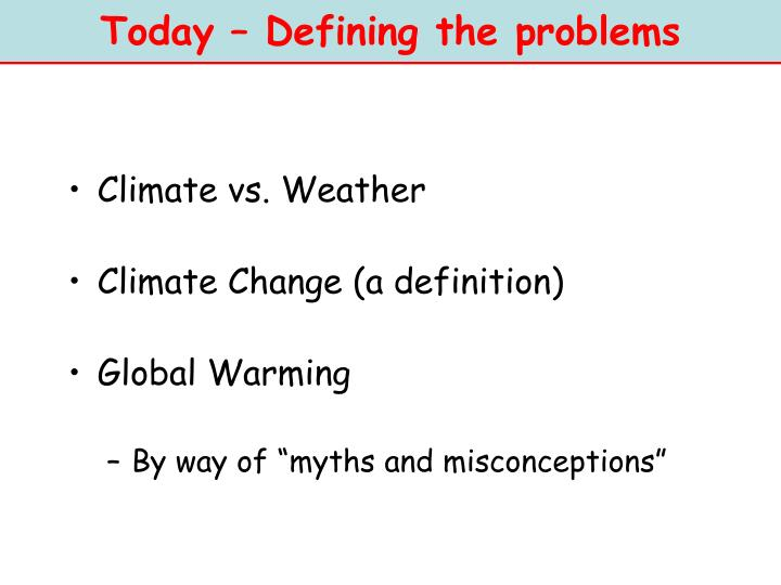 Today – Defining the problems