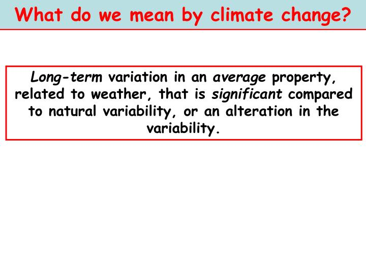 What do we mean by climate change?