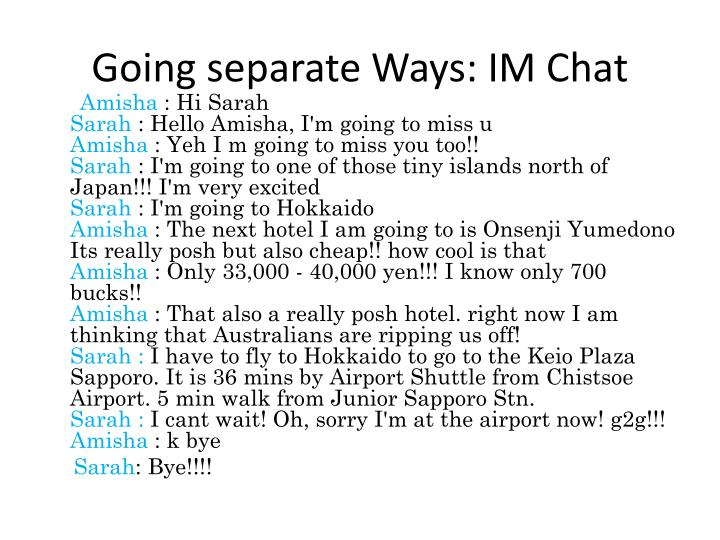 Going separate Ways: IM Chat