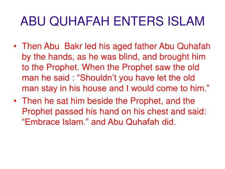 ABU QUHAFAH ENTERS ISLAM