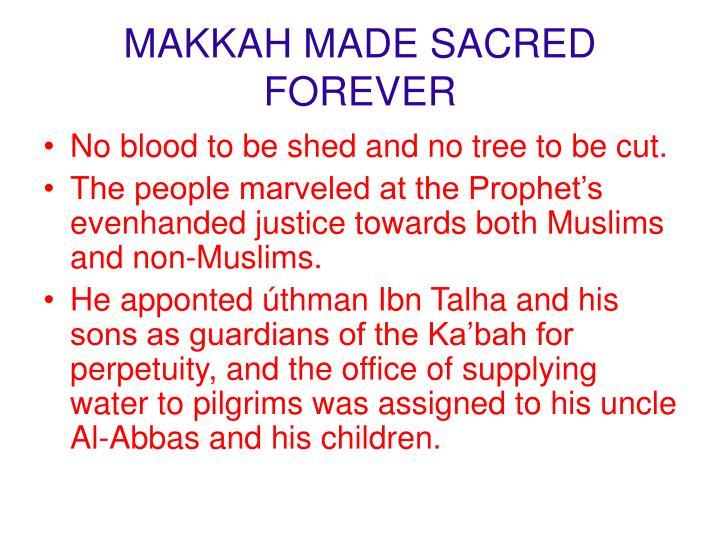 MAKKAH MADE SACRED FOREVER