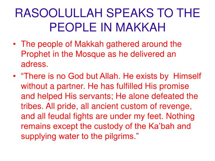 RASOOLULLAH SPEAKS TO THE PEOPLE IN MAKKAH