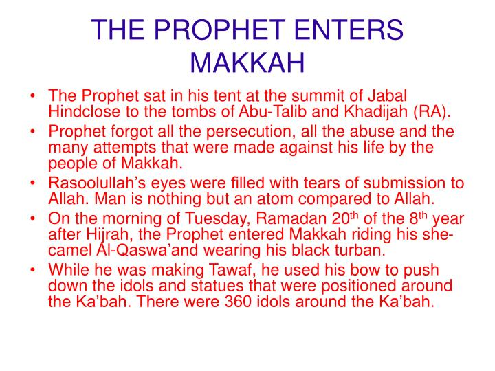 THE PROPHET ENTERS MAKKAH