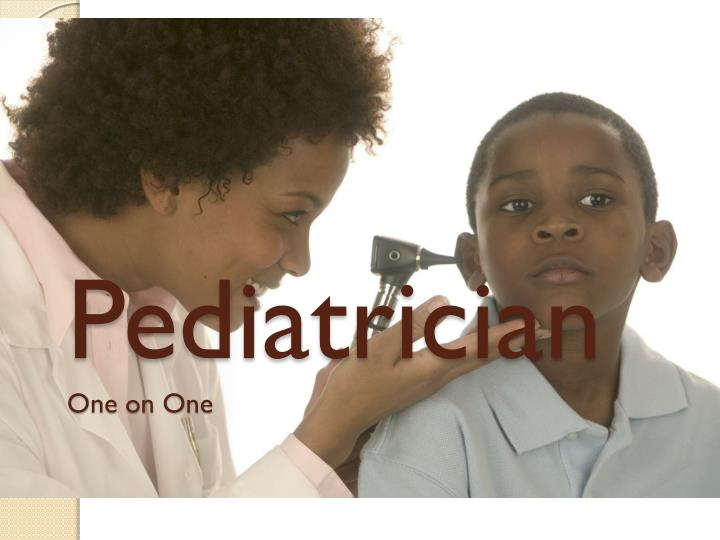 Pediatrician one on one