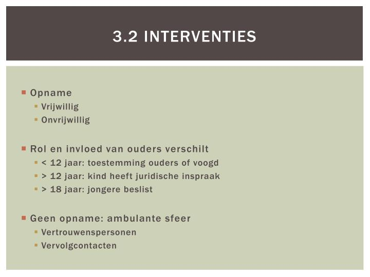 3.2 Interventies