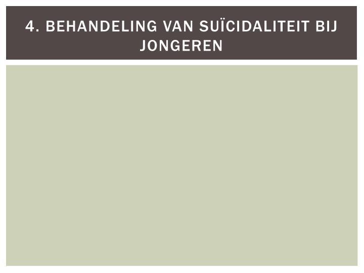4. Behandeling van suïcidaliteit bij jongeren