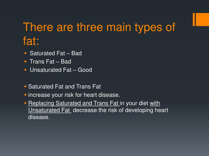 There are three main types of fat: