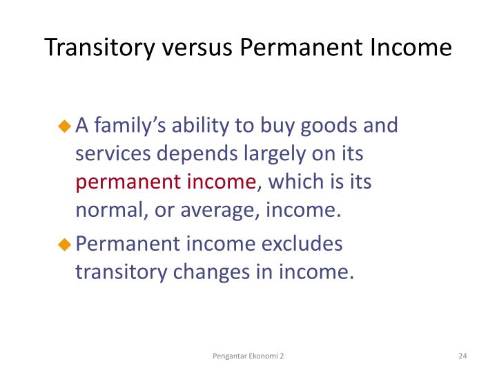 Transitory versus Permanent Income