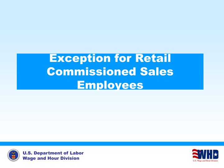 Exception for Retail Commissioned Sales Employees