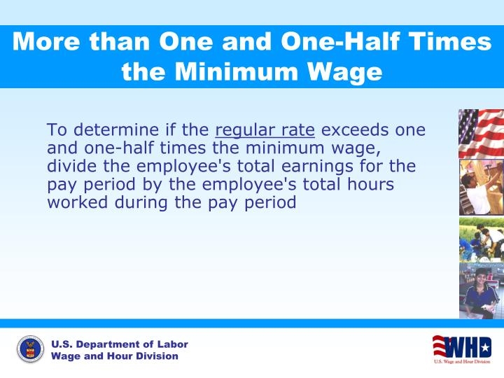 More than One and One-Half Times the Minimum Wage