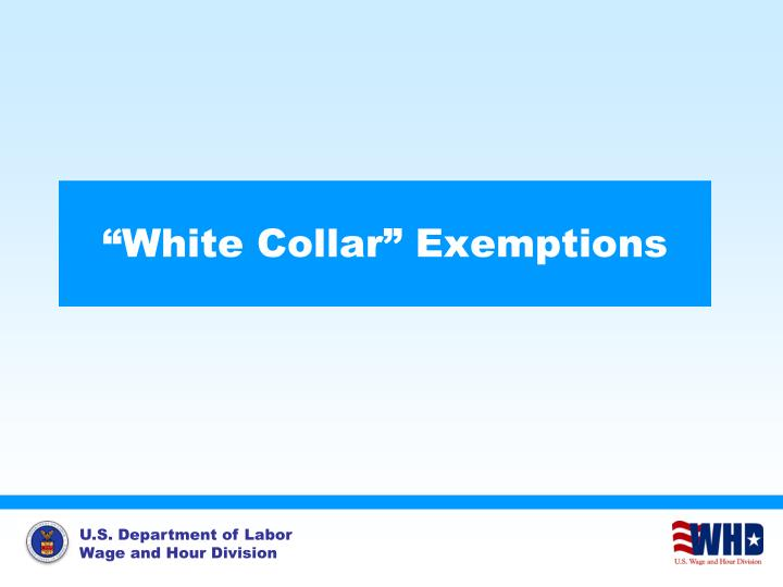 """White Collar"" Exemptions"