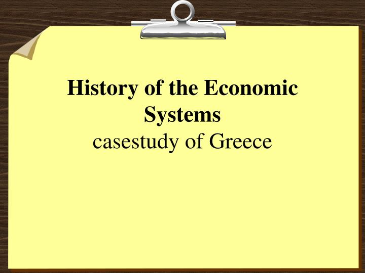 History of the economic systems casestudy of greece