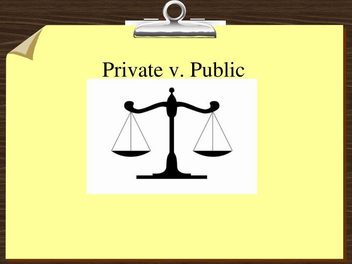 Private v. Public