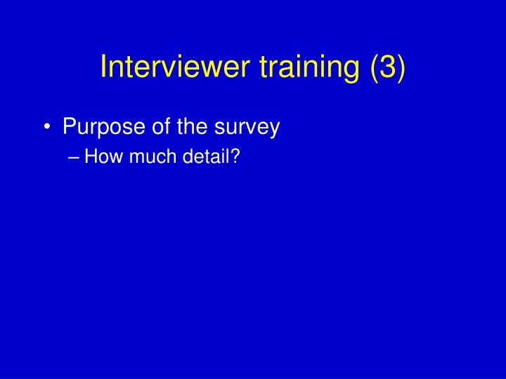 Interviewer training (3)