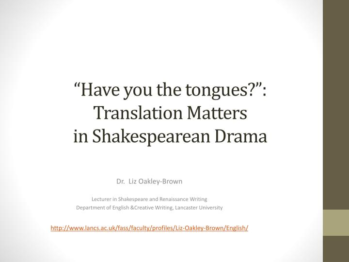 Have you the tongues translation matters in shakespearean drama