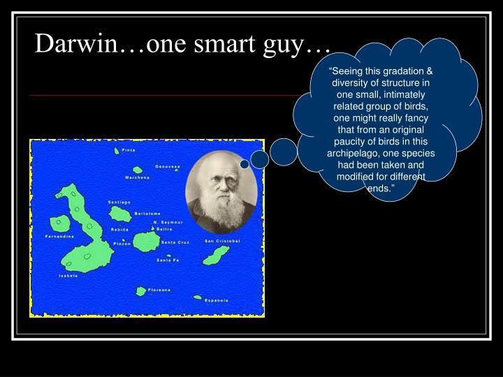 Darwin…one smart guy…