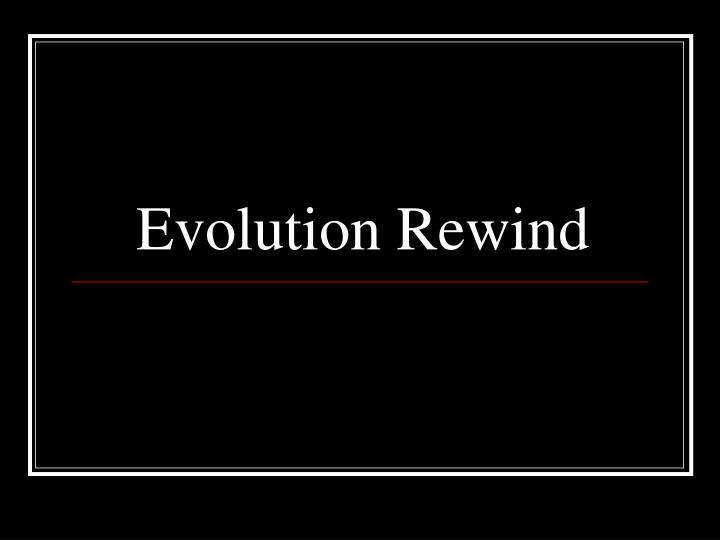 Evolution Rewind