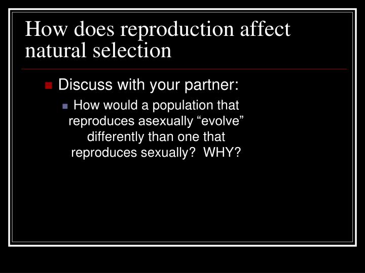 How does reproduction affect natural selection