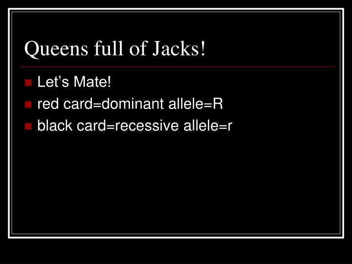 Queens full of Jacks!