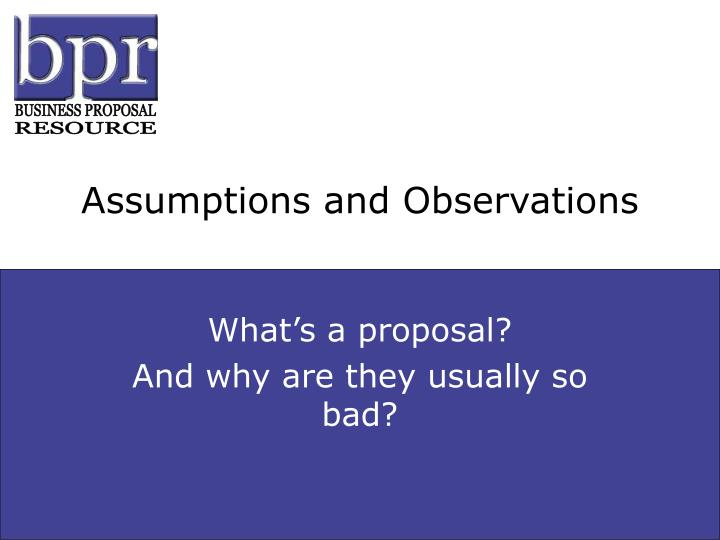 Assumptions and Observations