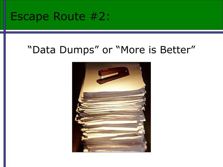 Escape Route #2: