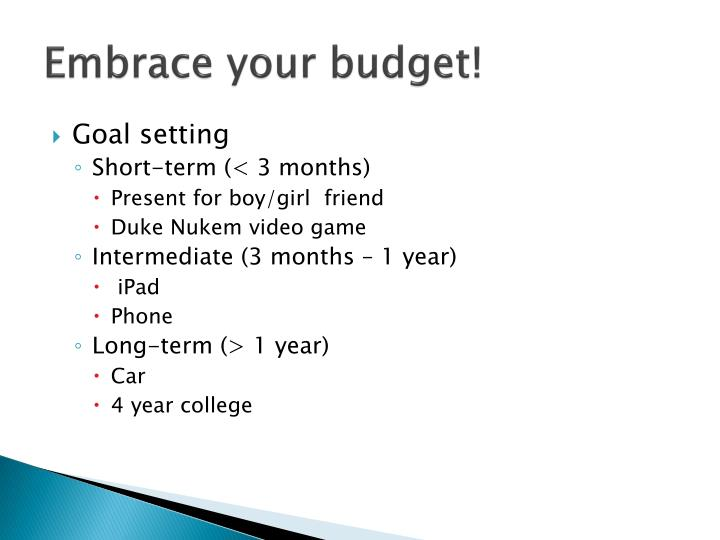 Embrace your budget