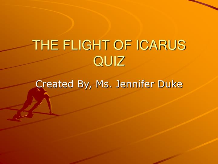 The flight of icarus quiz