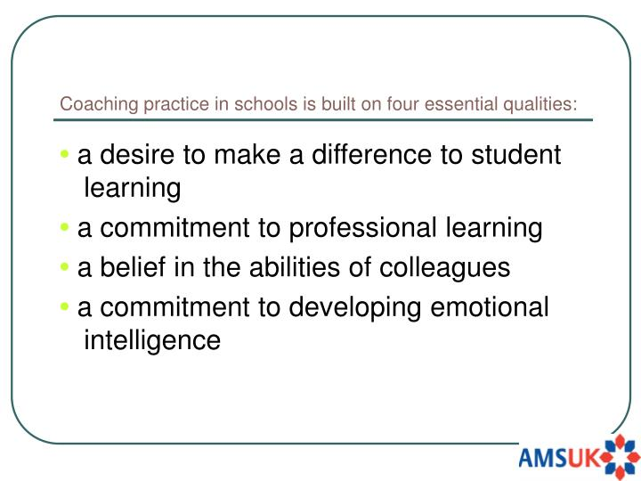 Coaching practice in schools is built on four essential qualities: