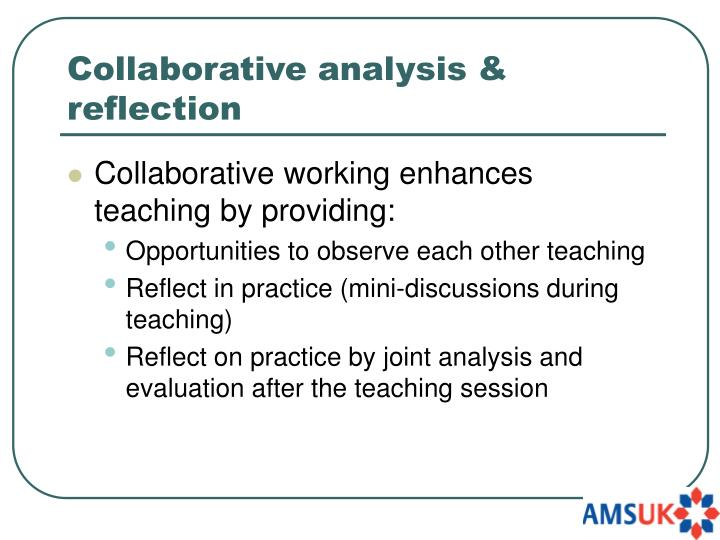 Collaborative analysis & reflection