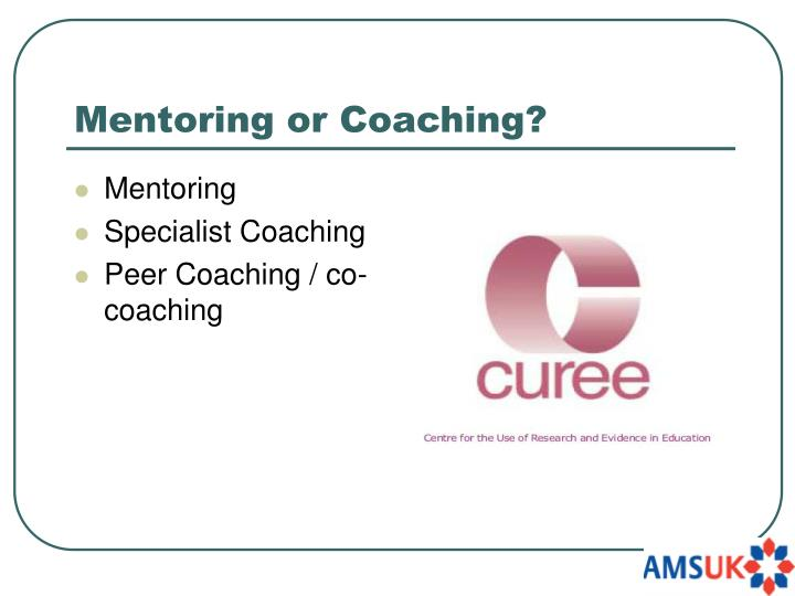 Mentoring or Coaching?