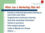 what can a marketing club do